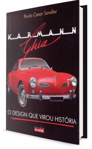 Livro - Karmann Ghia - O Design Que Virou História