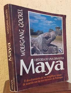 Historia De Una Dinastía Maya - Wolfgang Gockel (diana 1995)