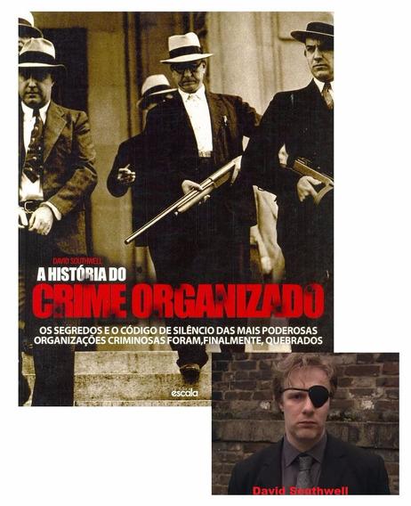 Livro A História Do Crime Organizado - David Southwell