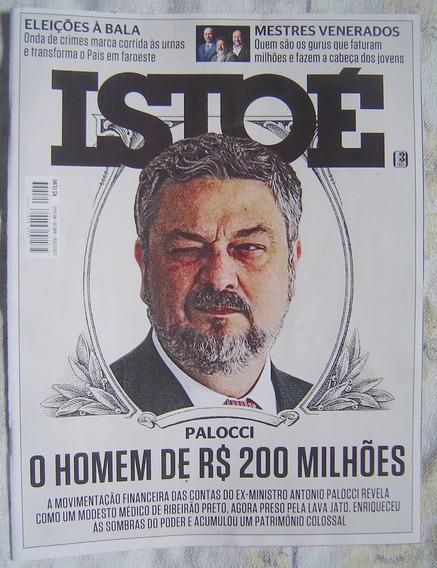 Revista Isto É - Palocci - O Homem De R$ 200 Milhões.