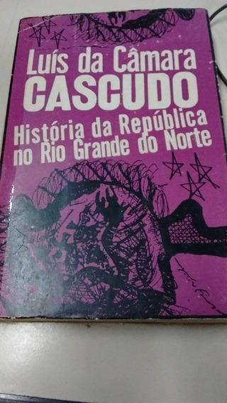 Livro História Da República No Rio Grande Do Norte - Cascudo