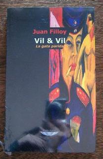 Vil Y Vil, Juan Filloy, Ed. Cuenco De Plata