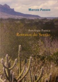 Antologia Poética Retratos Do Sertão - Marcos Passos