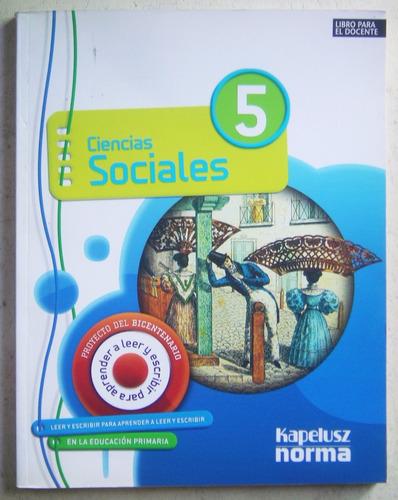 Ciencias Sociales 5 Bicentenario Kapelusz / Libro Docente