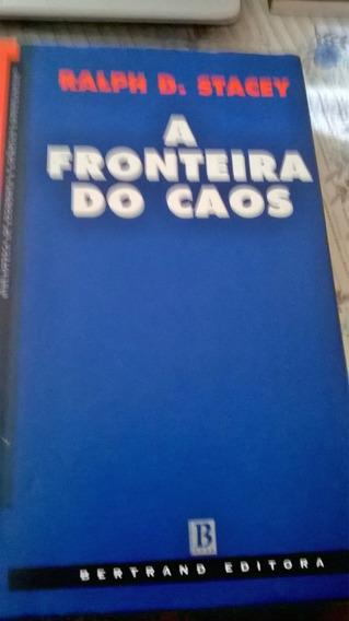 A Fronteira Do Caos - Ralph D. Stacey (edição Portuguesa)