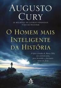 O Homem Mais Inteligente Da Historia - Augusto Cury Frete 10
