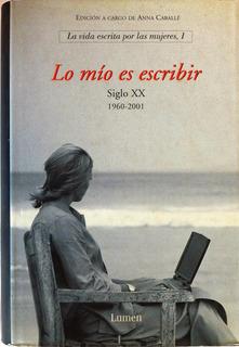 Lo Mío Es Escribir La Vida Escrita Por Las Mujeres Cuentos