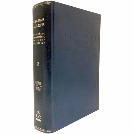 Dicionário Contemporâneo Da Língua Portuguesa Vol. 2 1968