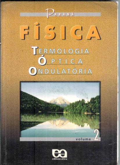 Física - Termologia - Óptica - Ondulatória - Vol.2 - Paraná