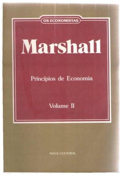 Os Economistas - Princípios De Economia - Marshall - Vol. Ii