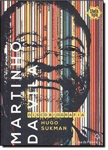 Livro Martinho Da Vila: Discobiografia Hugo Sukman