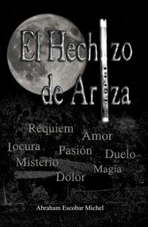 Novela El Hechizo De Ariza, + Soundtrack Del Libro + Firmado