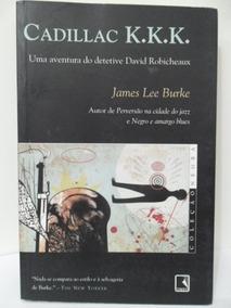 Cadillac K. K. K. - James Lee Burke