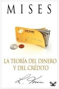 La Teoria Del Dinero Y El Credito Ludwig Von Mises Digital