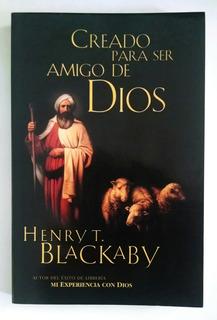 Creado Para Ser Amigo De Dios, Henry T. Blackaby, Betania