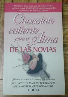 Chocolate Caliente Para El Alma De Las Novias- Ed. Atlántida