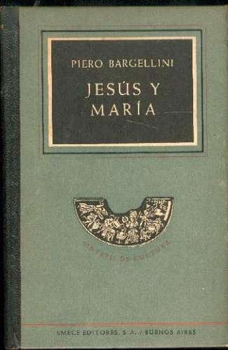 Jesus Y Maria. Piero Bargellini
