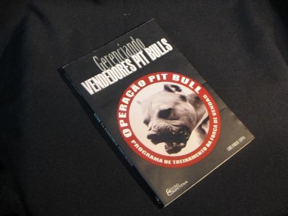 Gerenciando Vendedores Pit Bulls - Luppa, Luis Paulo