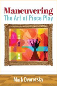 Livro Xadrez - Maneuvering: The Art Of Piece Play- Dvoretsky