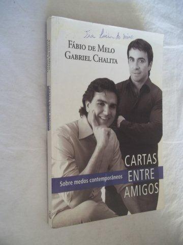 Livros - Cartas Entre Amigos Fábio De Melo / Gabriel Chalita