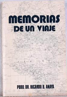 Memorias De Un Viaje. Pbro.dr.ricardo B. Anaya.