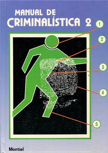 Manual De Criminalistica 4 Tomos Montiel Sosa Noriega Mercado Libre