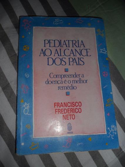 Pediatria Ao Alcance Do Pais - Francisco Frederico Neto
