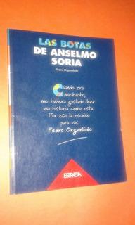 Pedro Orgambide - Las Botas De Anselmo Soria - 1997