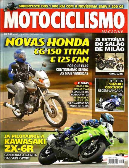 Motociclismo 132 * Cg 150 * 125 Fan * Zx-6r * Bmw F 800 Gs