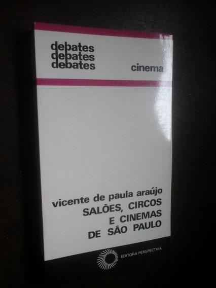 Salões Circos E Cinemas De São Paulo Vicente De Paula Araujo