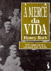 Livro À Mercê Da Vida - Henry Roth