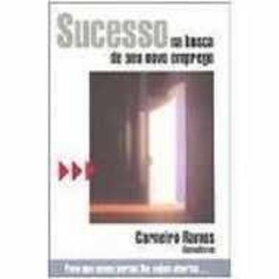 Livro Sucesso Na Busca De Seu Novo Emprego Álvaro Ramos