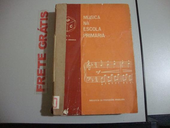 Livro Música Na Escola Primária