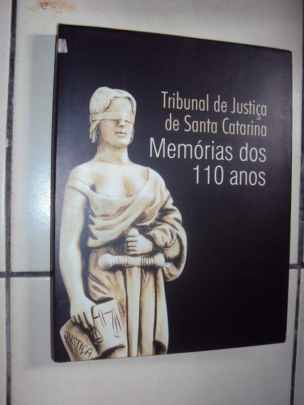 Memórias Dos 110 Anos / Tribunal De Justiça De Santa Catarin