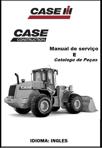 Manual De Serviço E Catalogo Peças Carregadeira Case 821 E