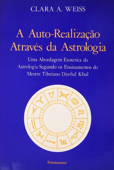A Auto-realização Atraves Da Astrologia - Clara A. Weiss