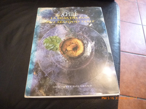 Libro Chile La Mesa Del Mar / The Seafood Table (209
