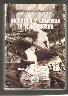 L4184. Industria Y Comercio En El Mercosur, Dromi