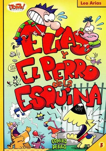 Comic: Elias Y El Perro De La Esquina  / Colección ¡ Toing !