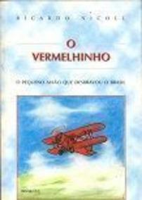 O Vermelhinho: O Pequeno Avião Que Desbravou O Brasil