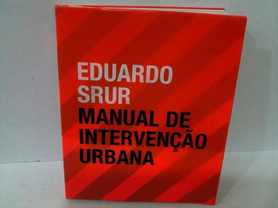 Manual De Intervenção Urbana Eduardo Srur***