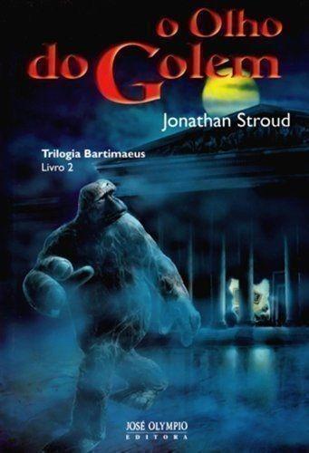 O Olho De Golem - Trilogia Bartimaeus - Livro 2