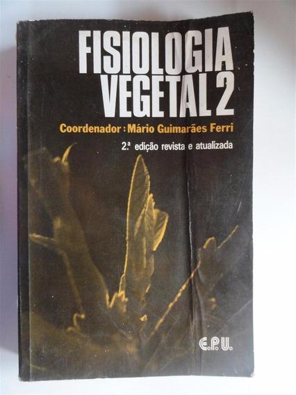 Fisiologia Vegetal 2 - Mario Guimarães Ferri