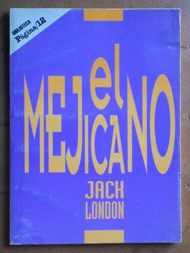 El Mejicano Y Otros Cuentos / Jack London (ed. Página 12)