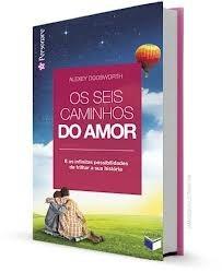 Livro: Os Seis Caminhos Do Amor