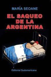 Maria Seoane - El Saqueo De La Argentina