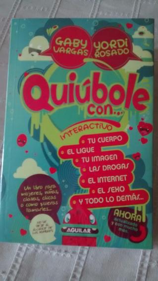 Quiubole Con .... Interactivo / Gaby Vargas Y Jordi Rosado