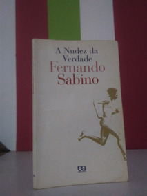 Livro A Nudez Da Verdade Fernando Sabino Usado Bom Estado