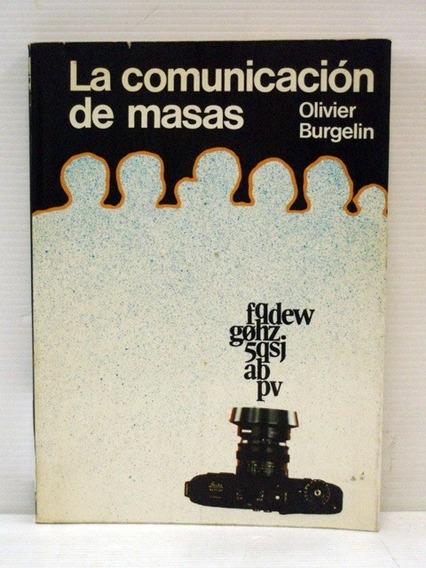 Livro-:la Comunicacion De Masas- Olivier Burgelin