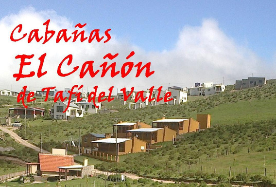 Alquiler Cabañas En Tafí Del Valle C/pil. Xdia/s/q Promo Vac
